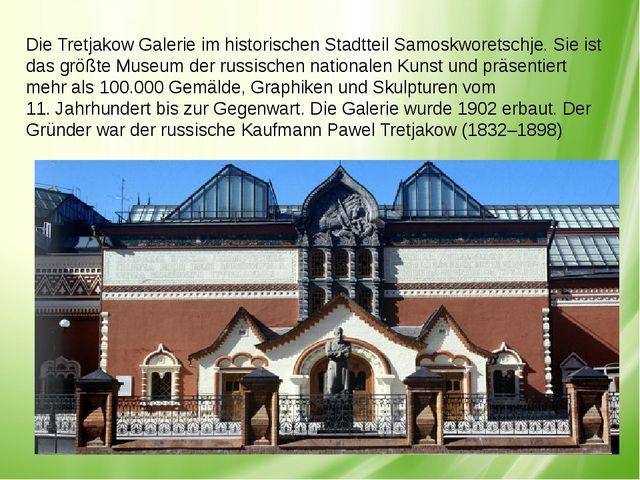 Die Tretjakow Galerie im historischen StadtteilSamoskworetschje. Sie ist das...
