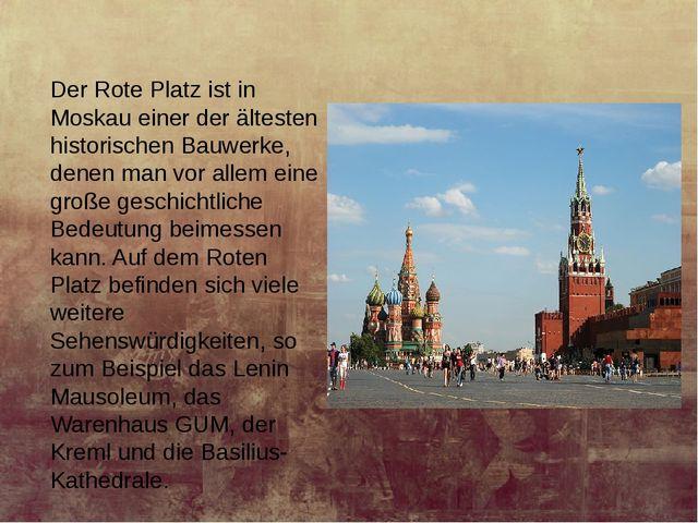 Der Rote Platz ist in Moskau einer der ältesten historischen Bauwerke, denen...