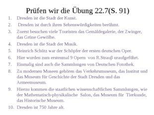 Prüfen wir die Übung 22.7(S. 91) Dresden ist die Stadt der Kunst. Dresden ist