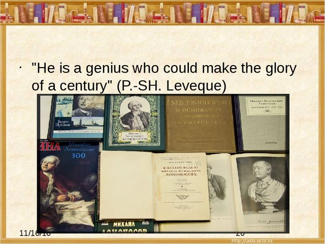 """He is a genius who could make the glory of a century"" (P.-SH. Leveque)"