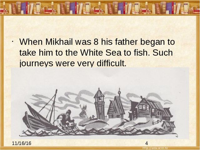 When Mikhail was 8 his father began to take him to the White Sea to fish. Su...