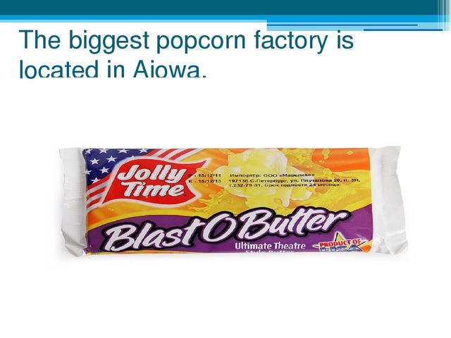 The biggest popcorn factory is located in Aiowa.