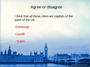 Agree or disagree I think that all these cities are capitals of the parts of