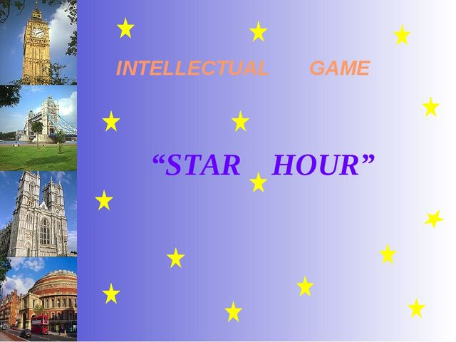 """""""STAR HOUR"""" INTELLECTUAL GAME"""