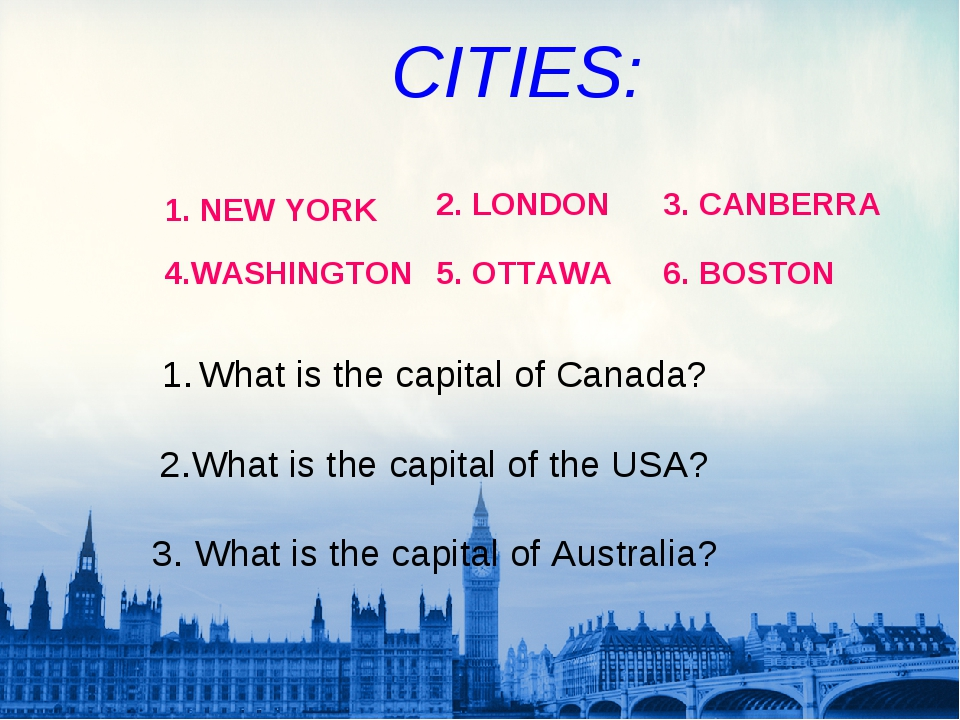 What is the capital of Canada? 2.What is the capital of the USA? 3. What is...