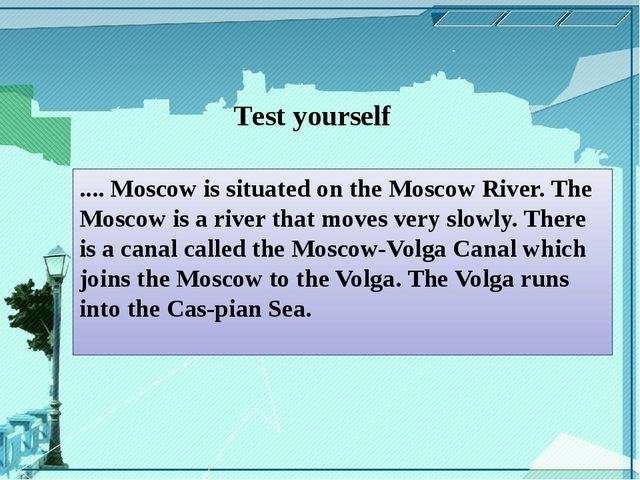 .... Moscow is situated on the Moscow River. The Moscow is a river that moves...