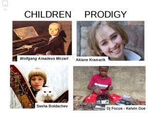 CHILDREN PRODIGY Sasha Boldachev Dj Focus - Kelvin Doe Akiane Kramarik Wolfga