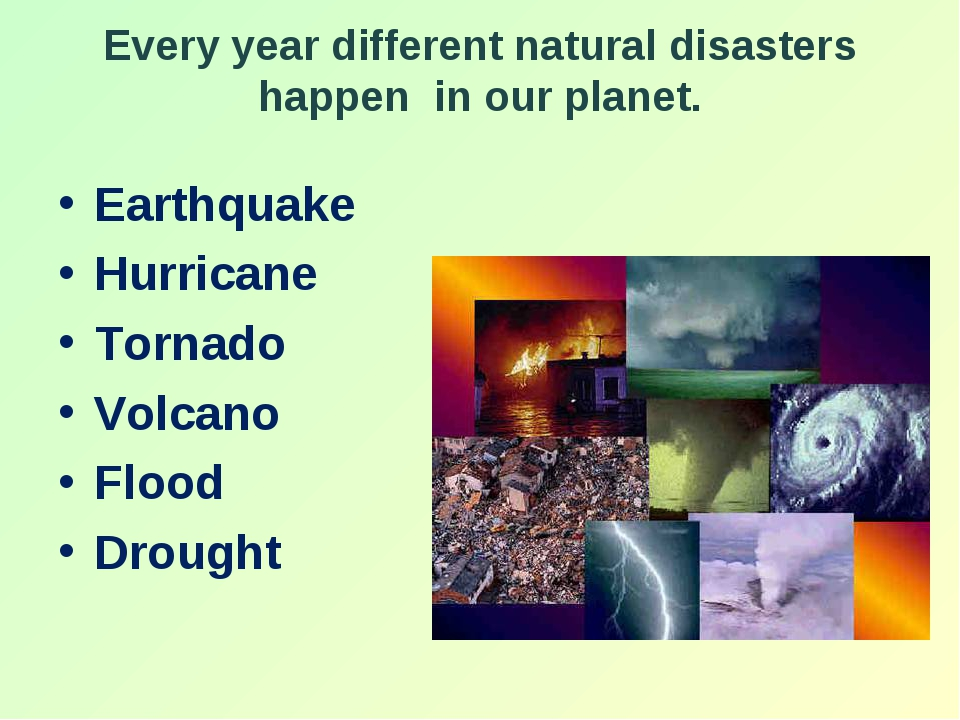 Every year different natural disasters happen in our planet. Earthquake Hurri...