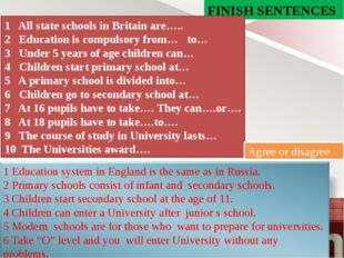 FINISH SENTENCES 1 All state schools in Britain are….. 2 Education is compuls