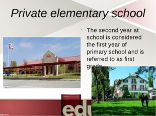Private elementary school The second year at school is considered the first y