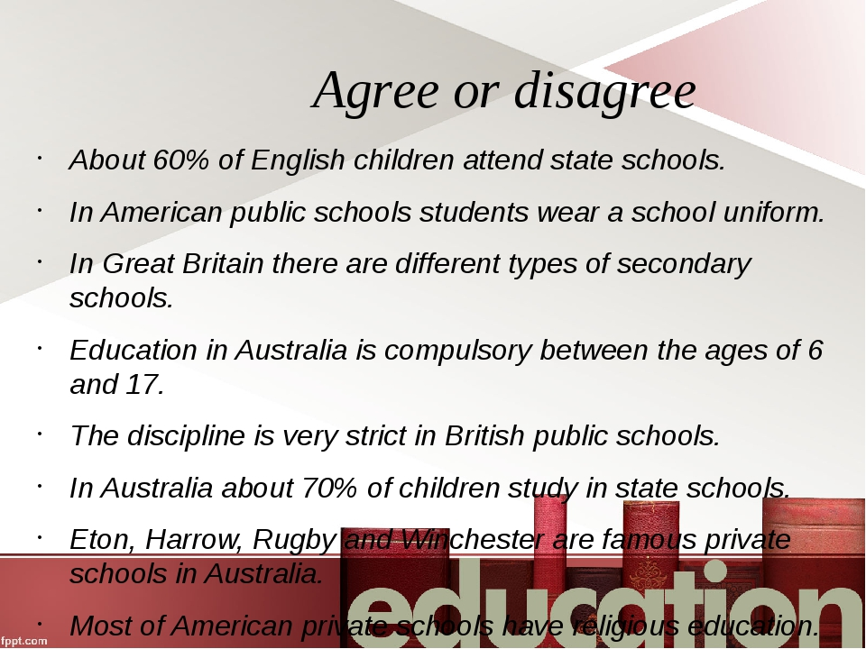 Agree or disagree About 60% of English children attend state schools. In Amer...