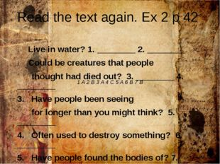 Read the text again. Ex 2 p 42 Live in water? 1. ________ 2. ________ Could b