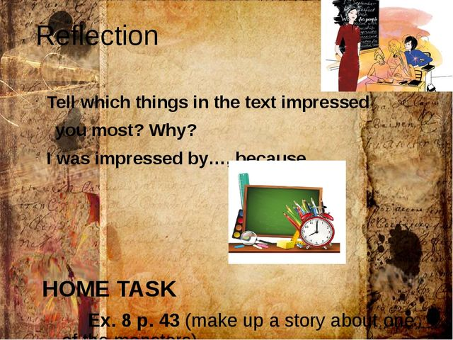 Reflection Tell which things in the text impressed you most? Why? I was impre...