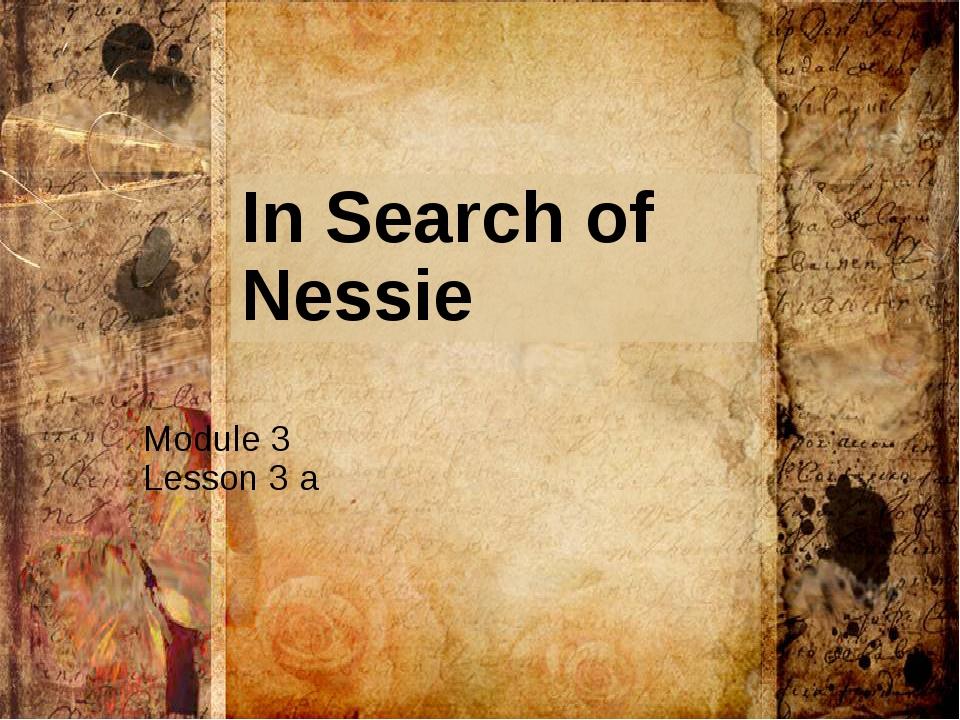 In Search of Nessie Module 3 Lesson 3 a