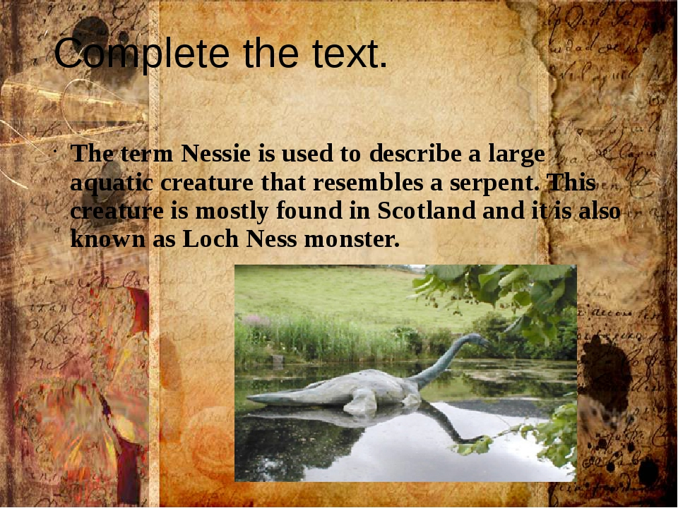 Complete the text. The term Nessie is used to describe a large aquatic creatu...