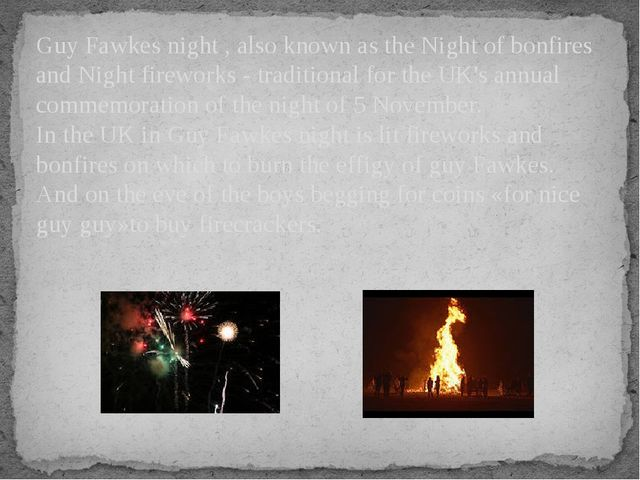 Guy Fawkes night , also known as the Night of bonfires and Night fireworks -...