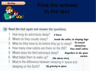 c a b i Find the answer in the text : n 8 hours Inside the cabin, in sleeping