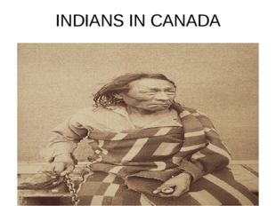 INDIANS IN CANADA