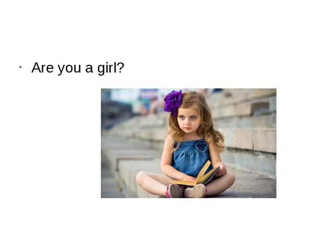 Are you a girl?