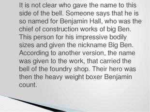 It is not clear who gave the name to this side of the bell. Someone says that