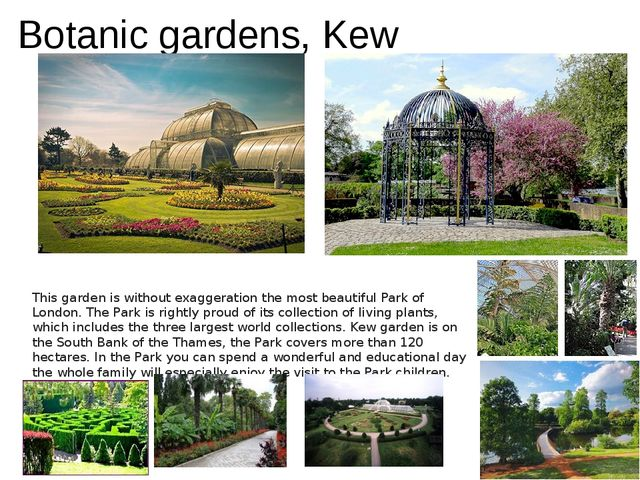 Botanic gardens, Kew This garden is without exaggeration the most beautiful P...