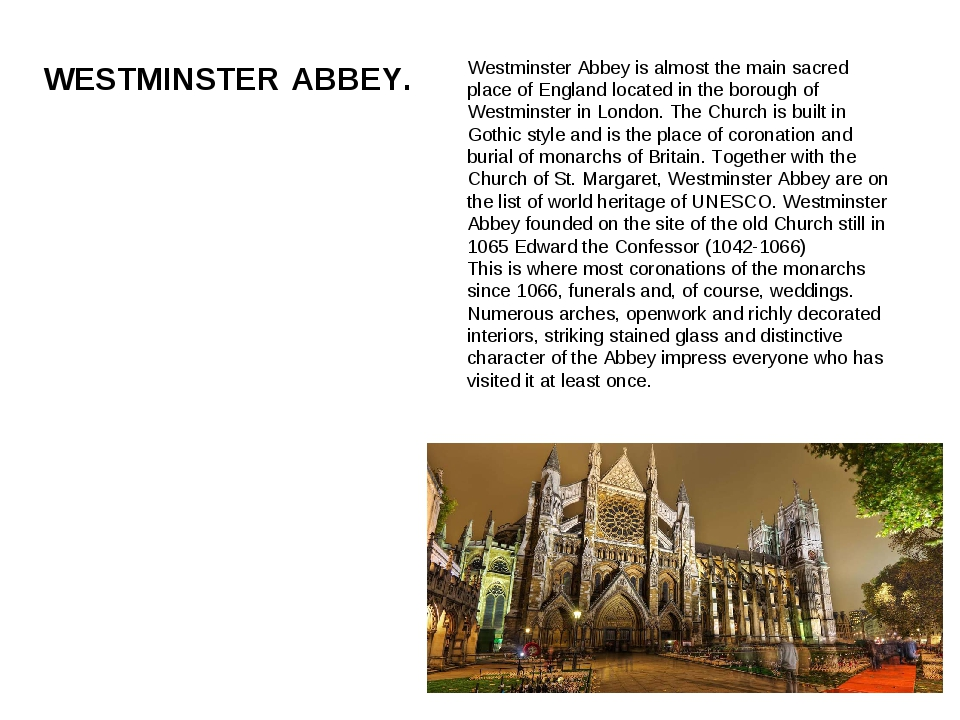 WESTMINSTER ABBEY. Westminster Abbey is almost the main sacred place of Engla...