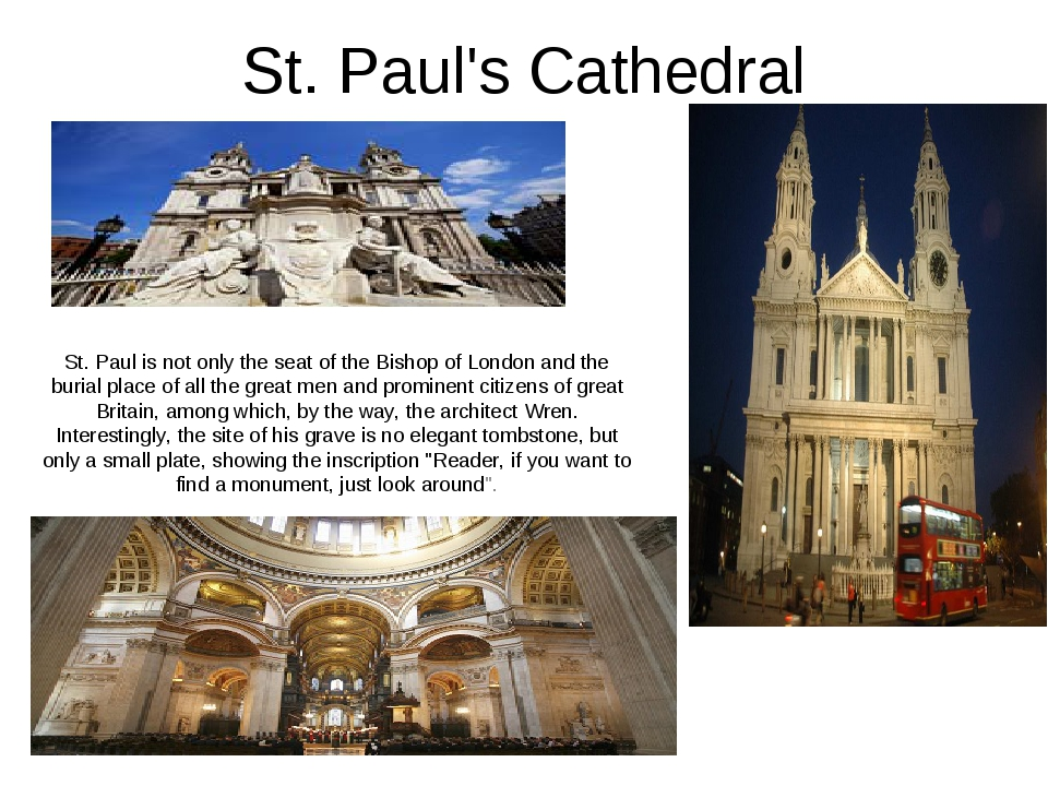 St. Paul's Cathedral St. Paul is not only the seat of the Bishop of London an...