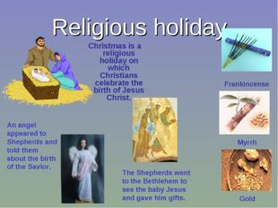 Religious holiday An angel appeared to Shepherds and told them about the birt