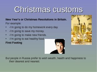 Christmas customs New Year's or Christmas Resolutions in Britain. For example