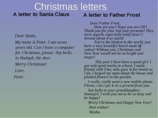 Christmas letters A letter to Santa Claus     Dear Santa, My name is Peter. I