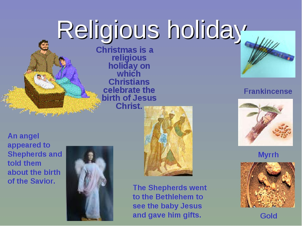 Religious holiday An angel appeared to Shepherds and told them about the birt...