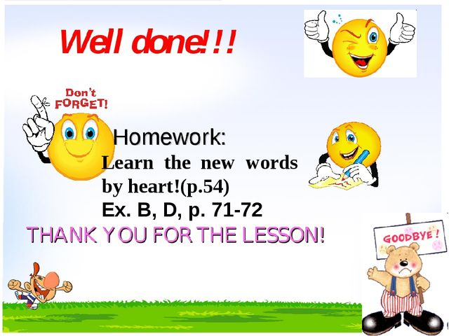 Learn the new words by heart!(p.54) Ex. B, D, p. 71-72