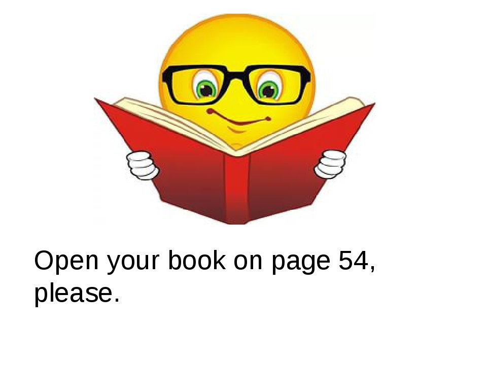 Open your book on page 54, please.