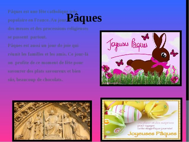 Pâques est une fête catholique très populaire en France. Au jour de Pâques d...