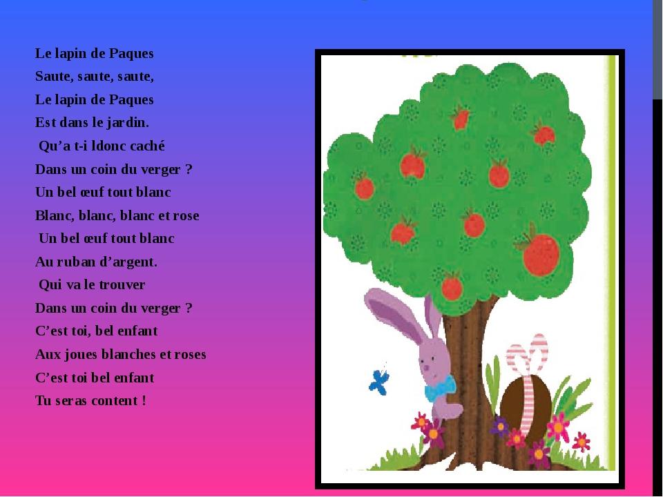 LE LAPIN DE PÂQUES Le lapin de Paques Saute, saute, saute, Le lapin de Paques...
