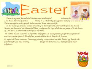* Easter is a grand festival of Christians and is celebrated to honor the res