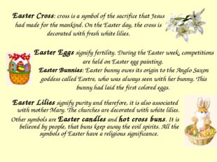 Easter Lilies signify purity and therefore, it is also associated with mother