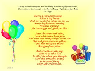 * During the Easter springtime kids love to sing in various singing competiti