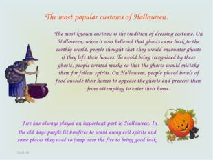 * The most popular customs of Halloween. Fire has always played an important