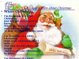 Let's read a poem about Christmas White Christmas I'm dreaming of a white Ch