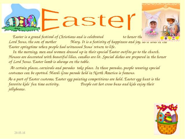 * Easter is a grand festival of Christians and is celebrated to honor the res...