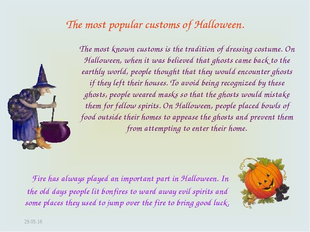 * The most popular customs of Halloween. Fire has always played an important...