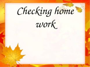 Checking home work