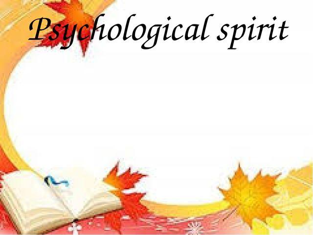 Psychological spirit