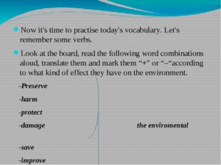 Now it's time to practise today's vocabulary. Let's remember some verbs. Loo