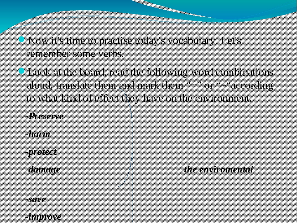 Now it's time to practise today's vocabulary. Let's remember some verbs. Loo...