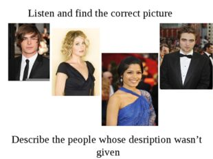 Listen and find the correct picture Describe the people whose desription wasn