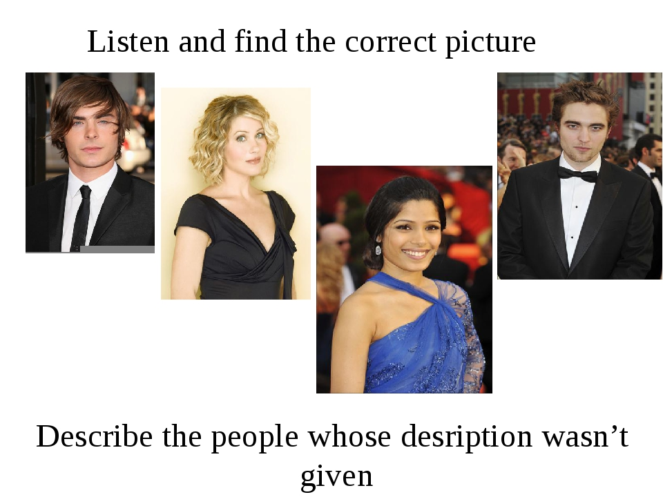 Listen and find the correct picture Describe the people whose desription wasn...