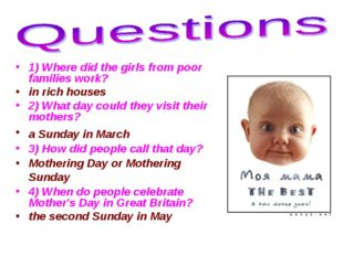 1) Where did the girls from poor families work? in rich houses 2) What day c