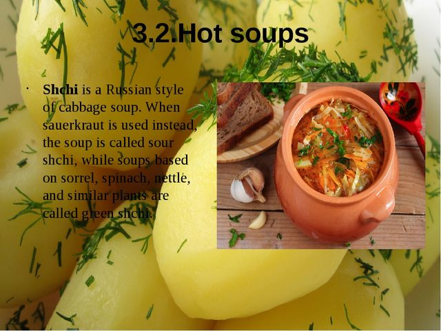 3.2.Hot soups Shchi is a Russian style of cabbage soup. When sauerkraut is us...